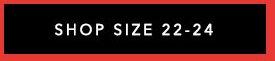 Shop Size 22-24