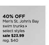 40% off Men's St. John's Bay swim trunks, select styles, sale $23.99, regular price $40