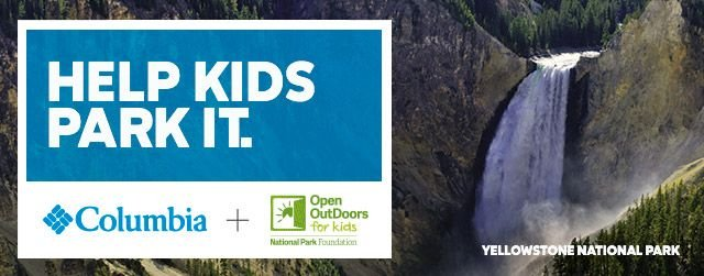 Help kids park it. Columbia and Open Outdoors for Kids logos. Image of Yellowstone National Park.