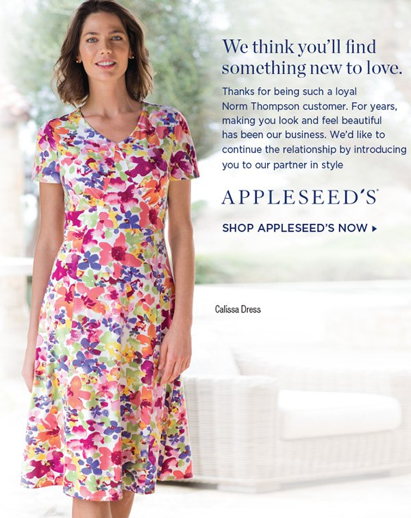 WE THINK YOU'LL FIND SOMETHING NEW TO LOVE. SHOP APPLESEED'S NOW.