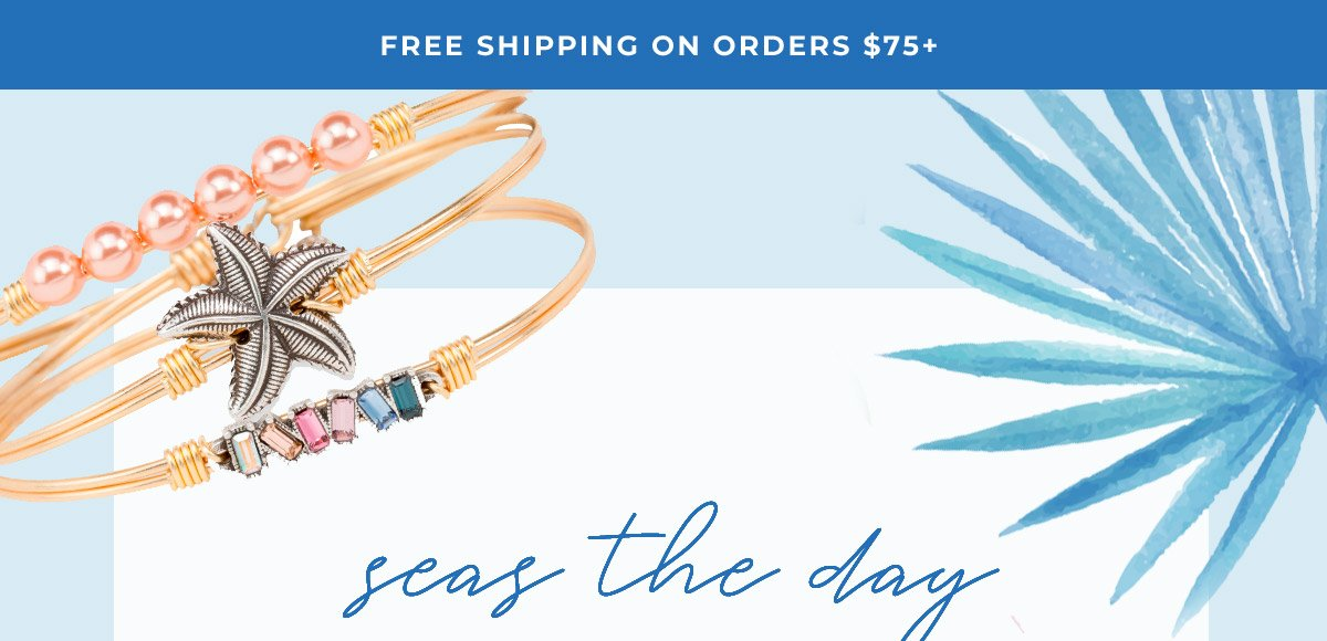 FREE STANDARD SHIPPING ON ORDERS $75+ | seas the day