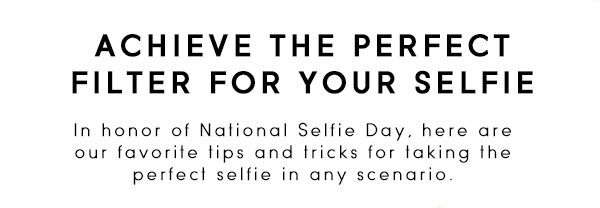 Achieve the Perfect Filter for Your Selfie