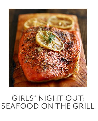 Girls Night: Seafood On the Grill