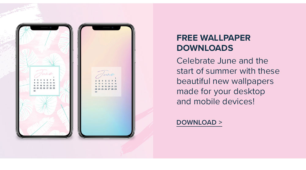 Celebrate June and the Start of Summer with FREE Wallpaper Downloads for your Desktop and Mobile Devices!