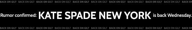Rumor Confirmed: KATE SPADE NEW YORK is back Wednesday.