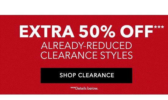 Extra 50% Off Already-Reduced Clearance Styles