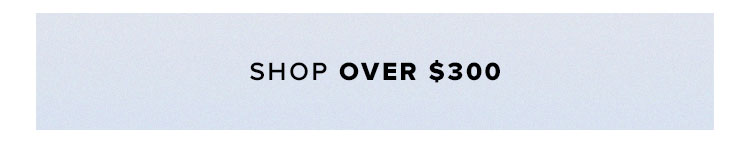 Shop By price. Shop over $300.