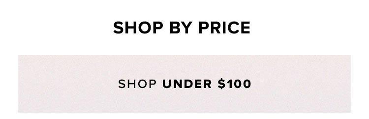 Shop By price. Shop under $100.