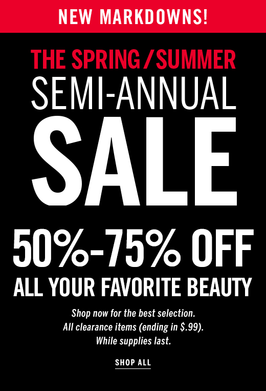 Semi-Annual Sale 50%-75% Off All Your Favorite Beauty
