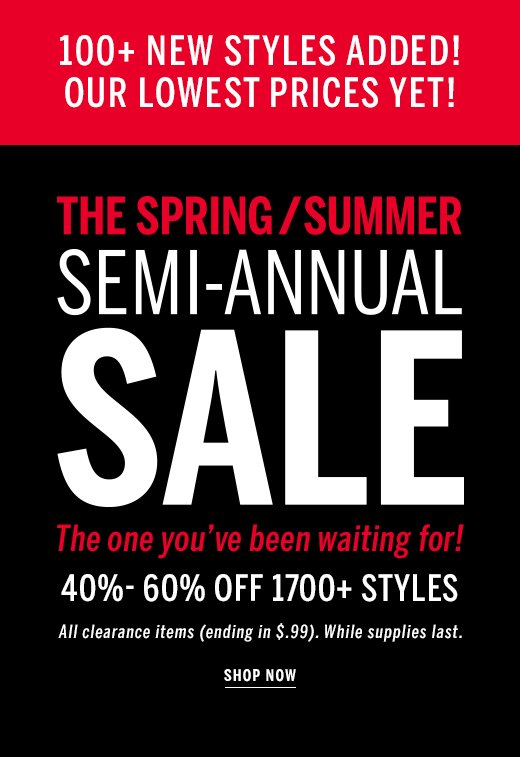100 new styles and semi annual sale