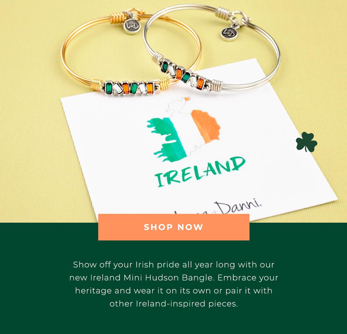 SHOP NOW | Show off your Irish pride all year long with our new Ireland Mini Hudson Bangle. Embrace your heritage and wear it on its own or pair it with other Ireland-inspired pieces.