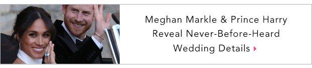 Meghan Markle & Prince Harry Reveal Never-Before-Heard Wedding Details