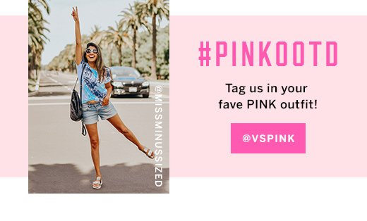 #PINKOOTD Tag us in your fave outfit!