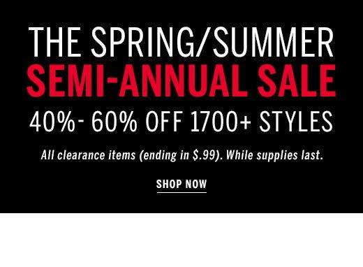 Semi Annual Sale 40%-60% OFF 1700+ STYLES