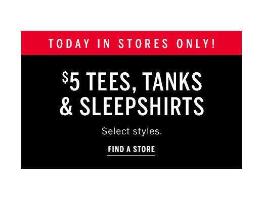 $5 tees and tanks and sleep shirts select styles