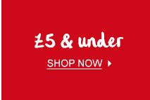 £5 & under - Shop Now