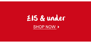 £15 & under - Shop Now