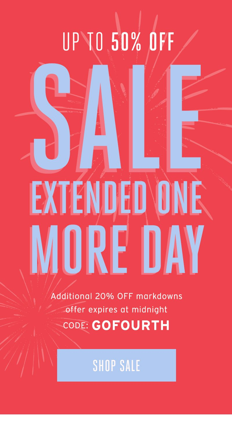 Up to 50% off sale extended one more day. 20% off markdowns with code GOFOURTH. Shop sale.