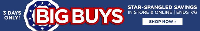 Big Buys. Shop Now: