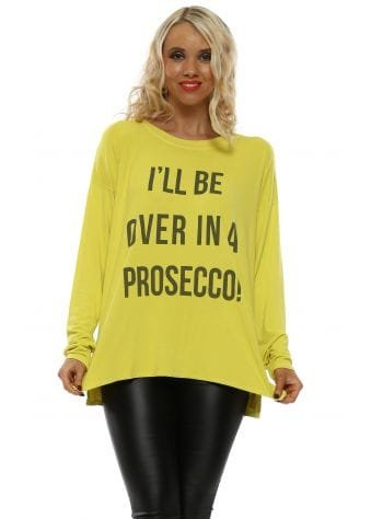 Golden Lime I'll Be Over In A Prosecco Top