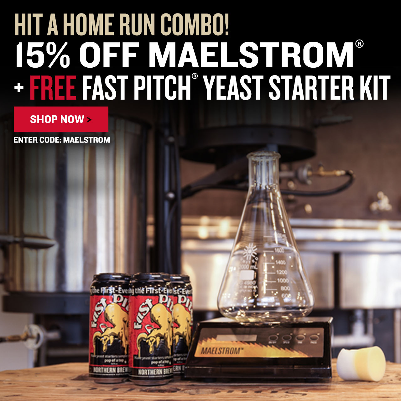 15% Off Maelstrom + Free Fast Pitch Yeast Starter Kit. Promo Code: MAELSTROM