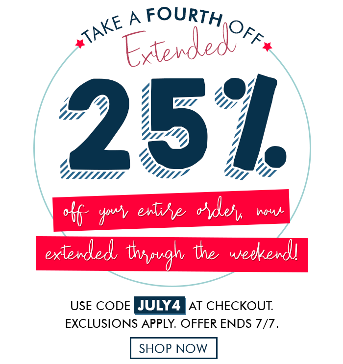 Take a 4th off – 25% off your purchase with code JULY4