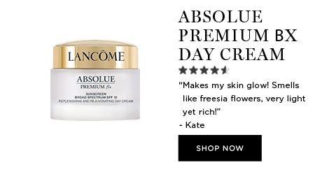 """ABSOLUE PREMIUM BX DAY CREAM - """"Makes my skin glow! Smells like freesia flowers, very light yet rich!"""" - Kate - SHOP NOW"""