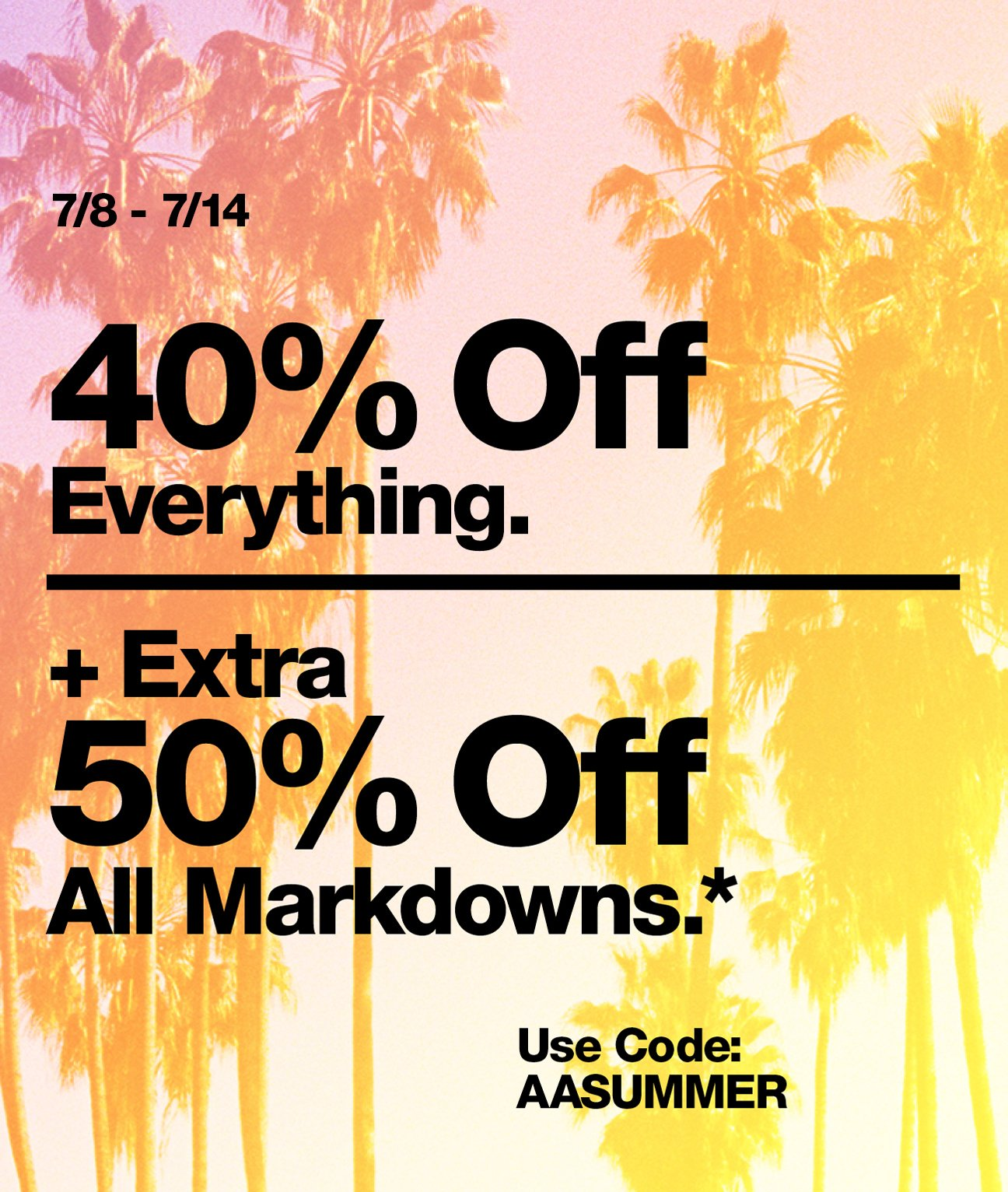 40% Off Everything + 50% Off Markdowns