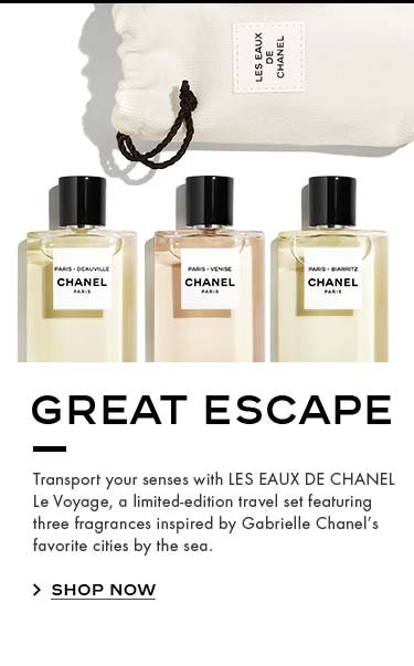 GREAT ESCAPE. Transport your senses with LES EAUX DE CHANEL Le Voyage, a limited-edition travel set featuring three fragrances inspired by Gabrielle Chanel's favorite cities by the sea. SHOP NOW.