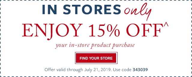 IN STORES ONLY - Enjoy 15% Off
