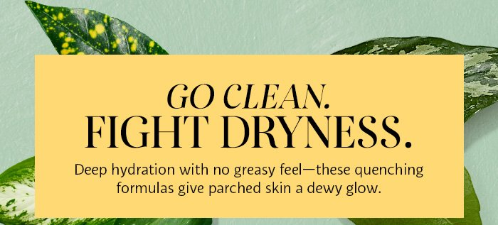 Go Clean. Fight Dryness