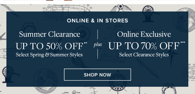 Summer Clearance - Up to 50% off - Select Spring and Summer Styles