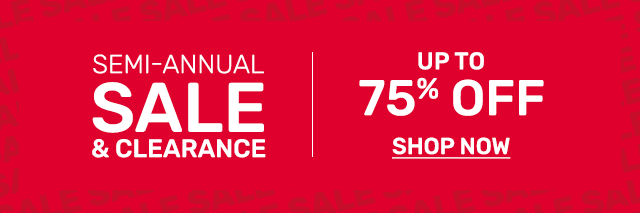 Shop our semi annual sale with up to seventy five percent off