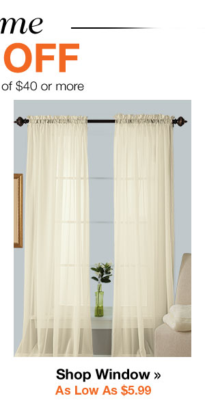 Shop Window Treatments As Low As $5.99