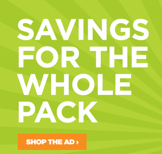 Savings for the whole pack. Shop the ad