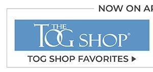 Tog Shop Favorites