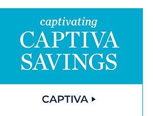 CAPTIVATING CAPTIVA SAVINGS. SHOP CAPTIVA.