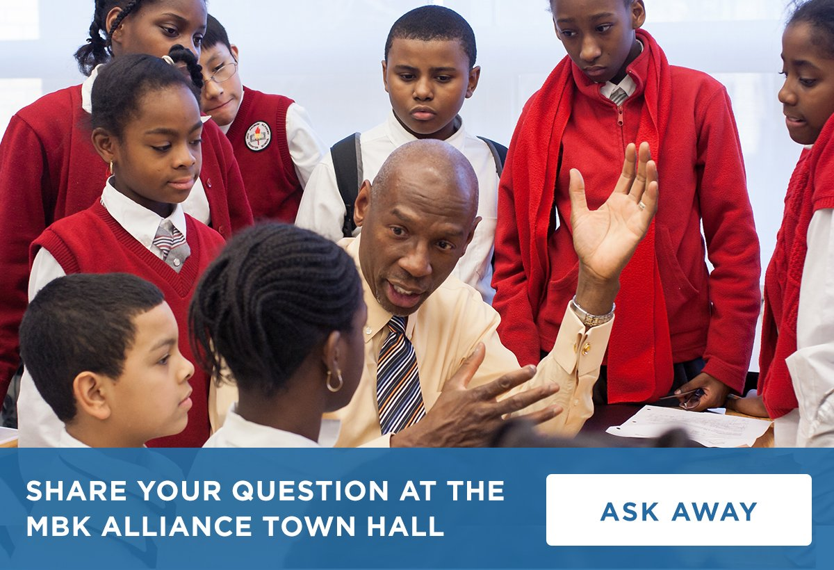Share your question at the MBK Alliance Town Hall.
