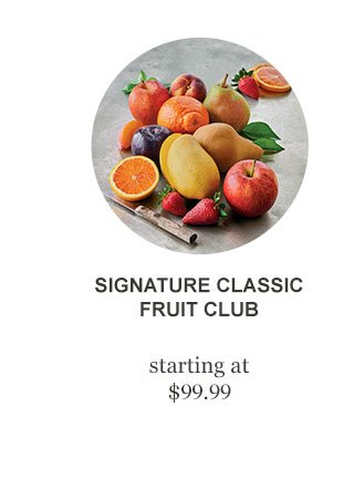 Signature Classic Fruit Club