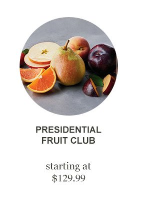 Presidential Fruit Club