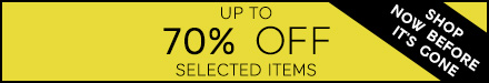 Up to 70% Off Selected Items