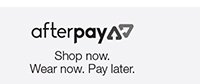 Buy Now. Pay Later with Afterpay.