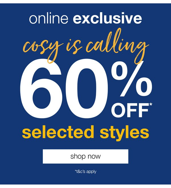 Online Exclusive - Up to 60% off Selected Styles