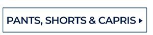 SHOP PANTS, SHORTS & CAPRIS