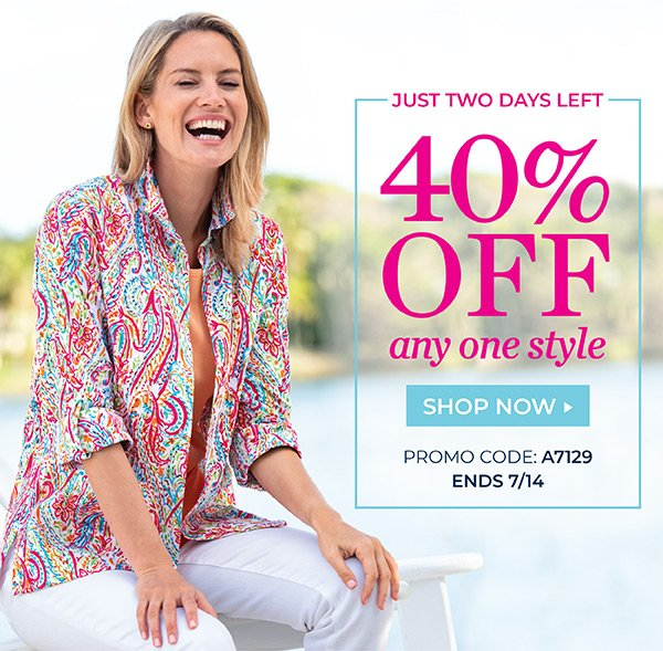 ONLINE EXCLUSIVE, 2 DAYS LEFT: TAKE 40% OFF ANY ONE STYLE. USE PROMO CODE: A7129. ENDS 7/14/19. SHOP NOW.