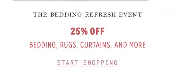 Shop 25% off bedding, rugs, curtains, and more.