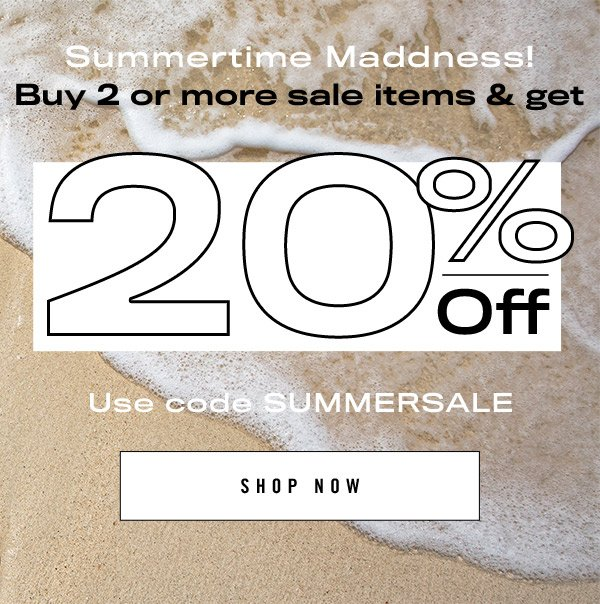Buy 2 or more sale items & get 20% Off with code SUMMERSALE
