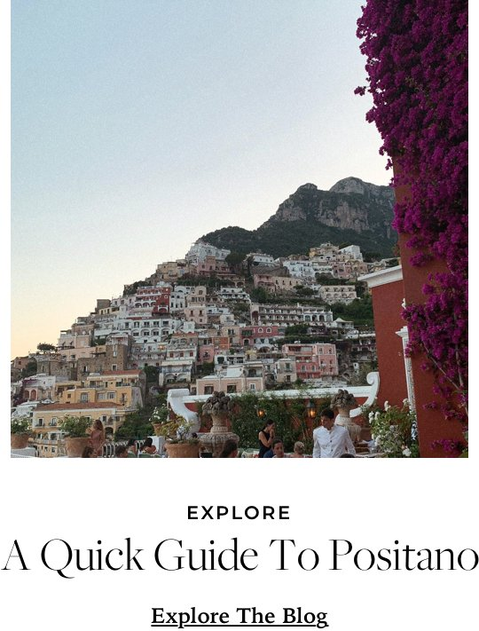 A Quick Guide to Positano: Explore The Blog