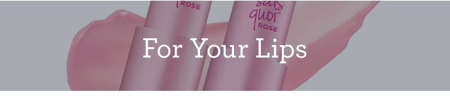 For Your Lips
