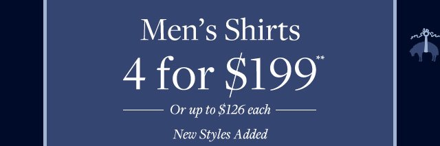 Men's shirts 4 for $199. Or up to $126 each. New styles added.